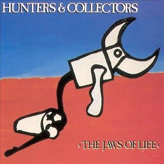 The Jaws Of Life - Hunters & Collectors