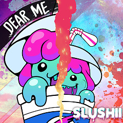 Dear Me (Single) - Slushii