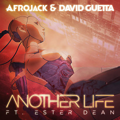Another Life (Radio Mix) (Single) - Afrojack, David Guetta