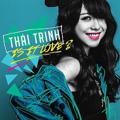Is It Love (Single) - Thái Trinh