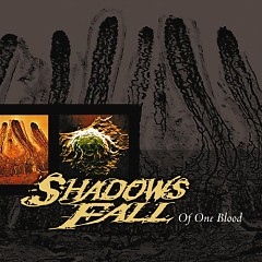Of One Blood - Shadows Fall
