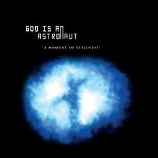 A Moment Of Stillness (EP) - God Is an Astronaut
