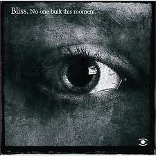 No One Built This Moment  - Bliss