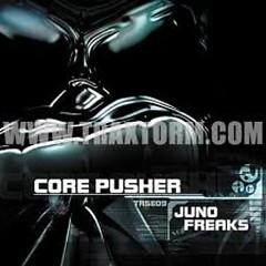 Juno Freaks - Core Pusher