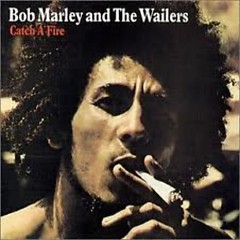 Catch A Fire - Bob Marley,The Wailers