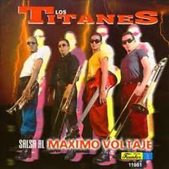 Salsa Al Maximo Voltaje - Los Titanes