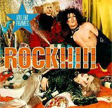Rock!!!!! - Violent Femmes