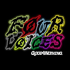 Four voices - GOOD4NOTHING