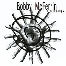 Circlesongs - Bobby McFerrin