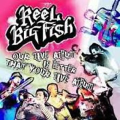 Our Live Album is Better Than Your Live Album (CD1) - Reel Big Fish