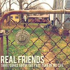 Three Songs About The Past Year Of My Life - Real Friends