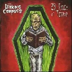 23 Tales Of Terror (CD1) - The Lurking Corpses