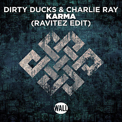 Karma (Ravitez Edit) (Single) - Dirty Ducks, Charlie, Ray