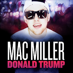 Donald Trump (Single) - Mac Miller