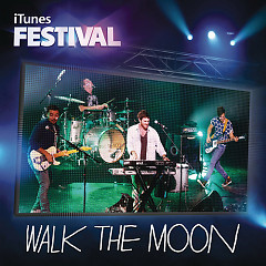 Walk The Moon – iTunes Festival: London 2012 - EP - Walk The Moon