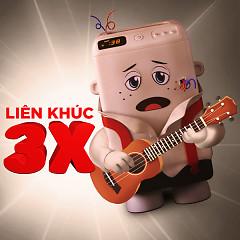 Album Liên Khúc 3X - Various Artists