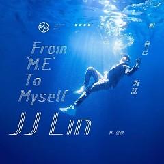 和自己对话 / From 'Me' To Myself / Đối Thoại Với Bản Thân - Lâm Tuấn Kiệt