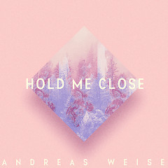 Hold Me Close (Single) - Andreas Weise