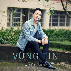 Vững Tin (Single) - Hà Thế Dũng