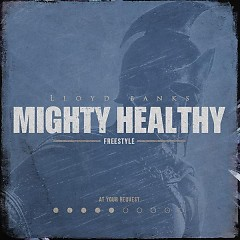 Mighty Healthy Freestyle - Lloyd Banks