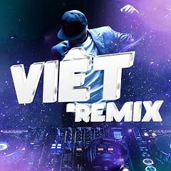 Album Việt Remix 5 (Tuyển Tập Những Ca Khúc Nhạc Dance Việt Nam Hay Nhất) - Various Artists