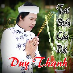 Tai Biến Của Đời - Duy Thanh