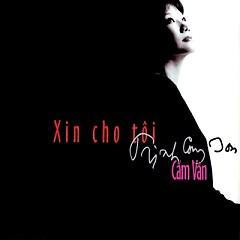 Xin Cho Tôi - Cẩm Vân