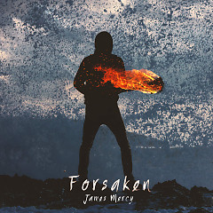 Forsaken (Single) - James Mercy