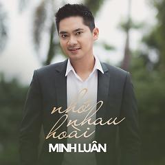 Nhớ Nhau Hoài - Minh Luân