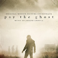 Pay The Ghost OST - Joseph LoDuca