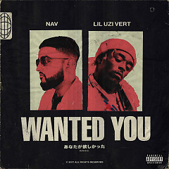 Wanted You (Single) - NAV, Lil Uzi Vert