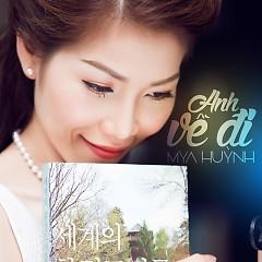 Anh Về Đi - Mya Huỳnh
