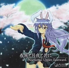 春風と月夜と共に (Harukaze to Tsukiyo to Tomo ni) - Nocturnal Upper-Eastward.  - AncientChronicle