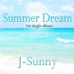 Summer Dream - J-Sunny