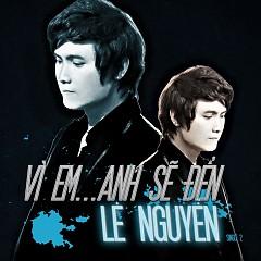 Vì Em... Anh Sẽ Đến - Lê Nguyễn