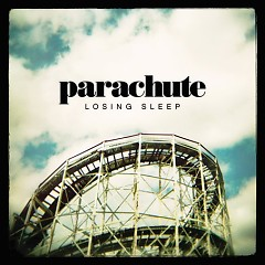 Losing Sleep (Deluxe Edition) - Parachute
