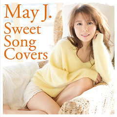 Sweet Song Covers  - May J.