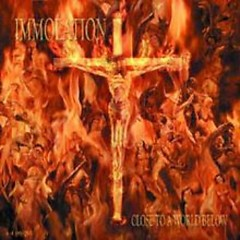 Close To A World Below - Immolation