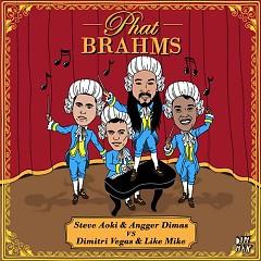 Phat Brahm [Remixes] - EP - Steve Aoki,Angger Dimas,Dimitri Vegas & Like Mike