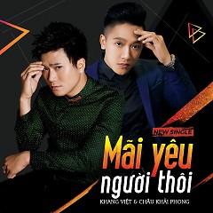 Mãi Yêu Người Thôi (Single) - Khang Việt, Châu Khải Phong