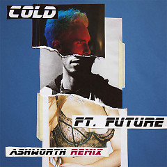 Cold (Ashworth Remix) (Single) - Maroon 5, Future