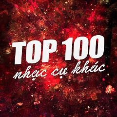 Top 100 Nhạc Hòa Tấu Nhạc Cụ Khác Hay Nhất - Various Artists