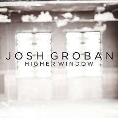 Higher Window (UK Promo CDS) - Josh Groban