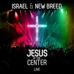 Jesus At The Center (CD2) - Israel Houghton