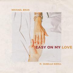 Easy On My Love (Single)