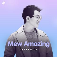 Những Bài Hát Hay Nhất Của Mew Amazing - Mew Amazing