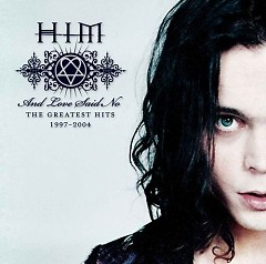 And Love Said No The Greatest Hits 1997–2004 - H.I.M