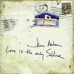 Love Is The Only Soldier - Jann Arden