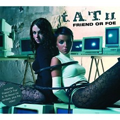 Friend Or Foe-EP - t.A.T.u.