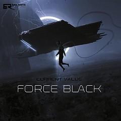 Force Black EP - Current Value